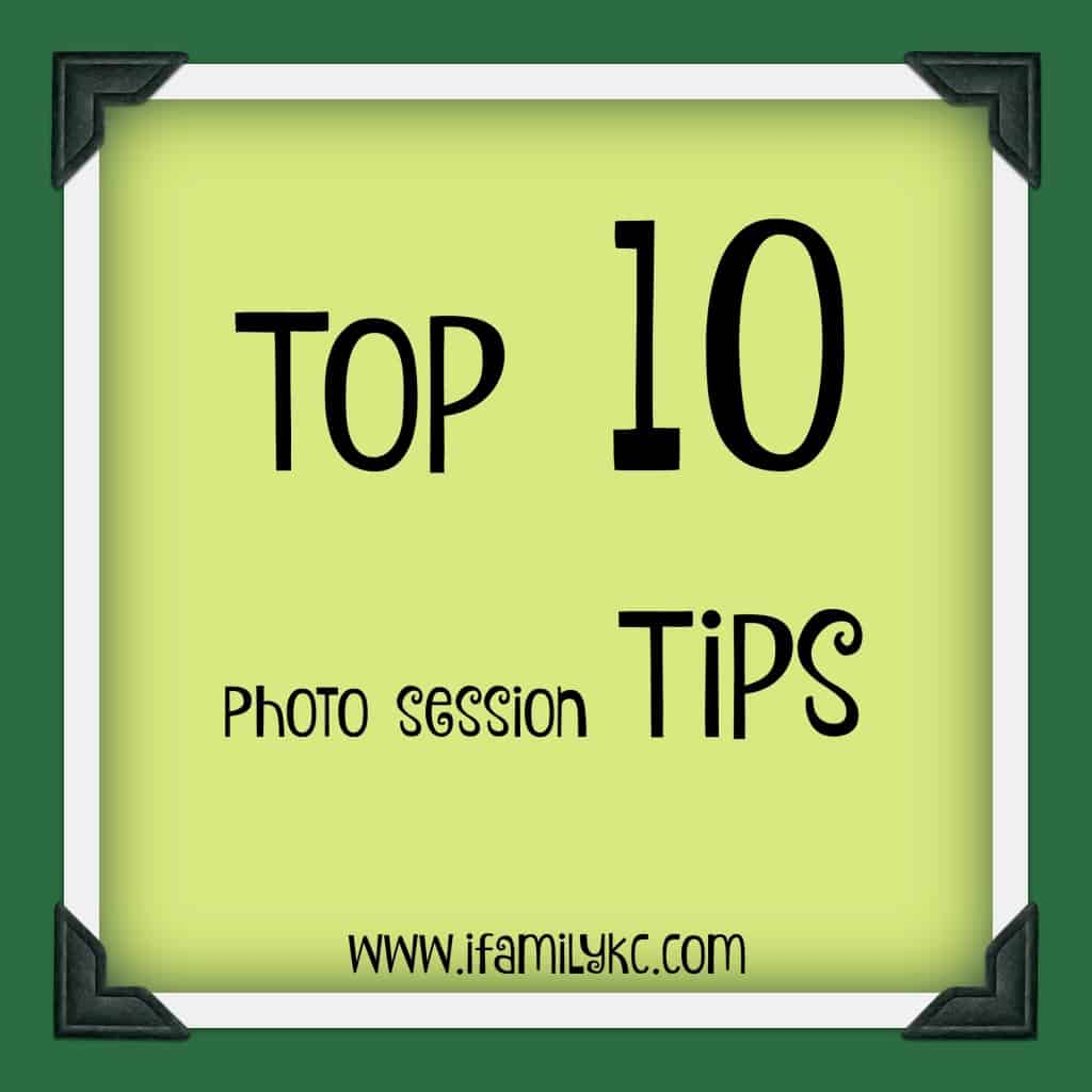 Top Ten Tips For Making The Most Out Of Your Next Photography Session