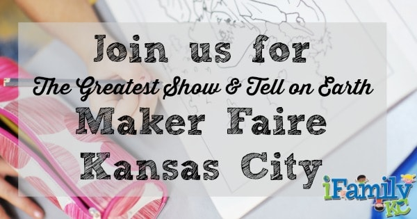 Join Us For The Greatest Show & Tell on the Earth : Maker Faire Kansas City
