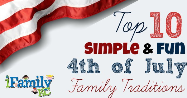 Top 10 Simple and Fun 4th of July Family Traditions