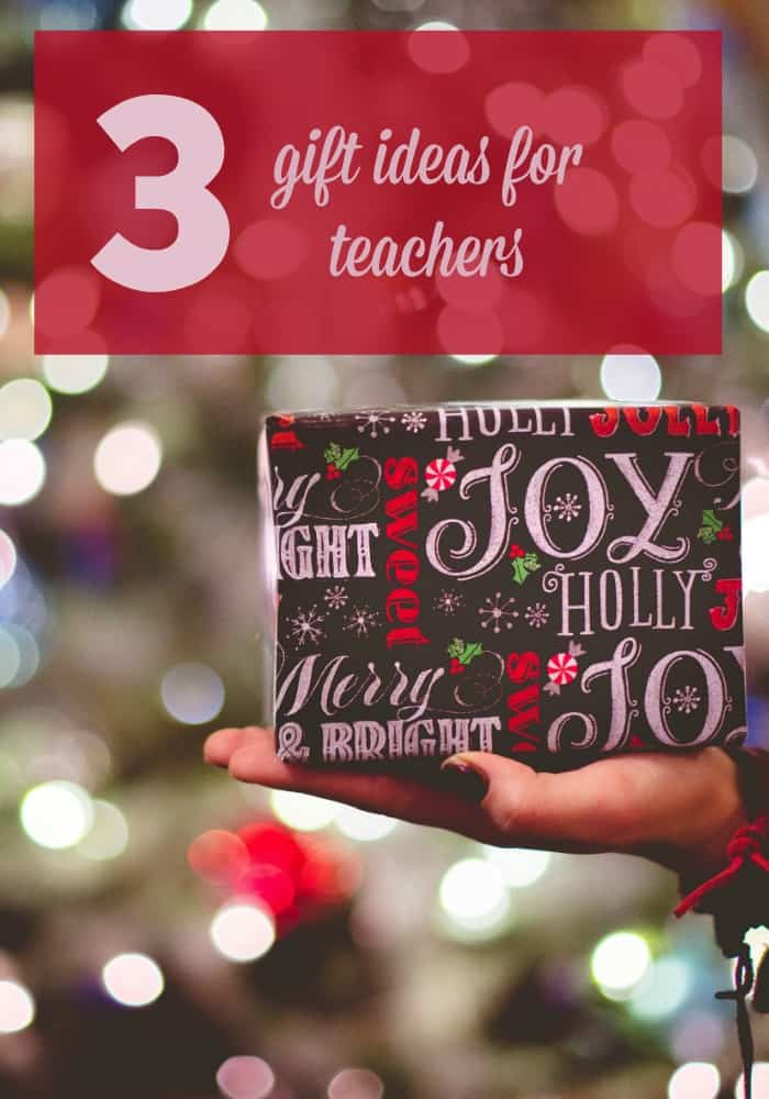 3 Great Ideas for Teacher Gifts this Holiday Season