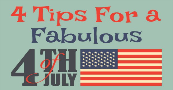 4 tips for a fabulous fourth