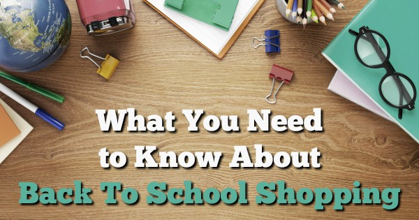 What You Need to Know About Back To School Shopping