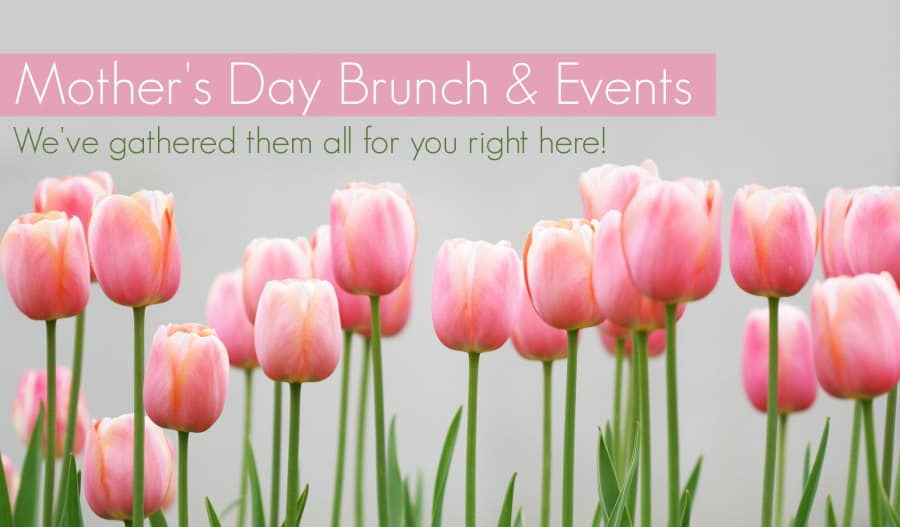 Mother's Day Brunch Ideas and Mother's Day Events in KC